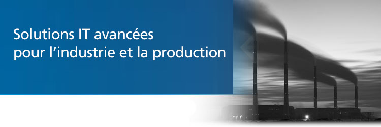 Solutions IT avancées pour l'industrie et la production